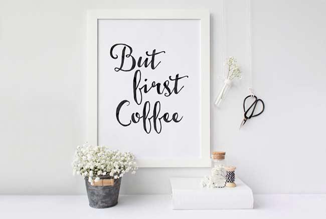 Quadro para quem não consegue começar o dia sem um bom café