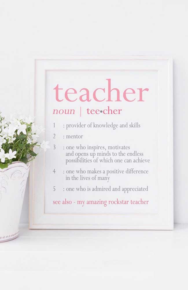 Um quadro decorativo para o seu professor sempre se lembrar da importância do trabalho dele