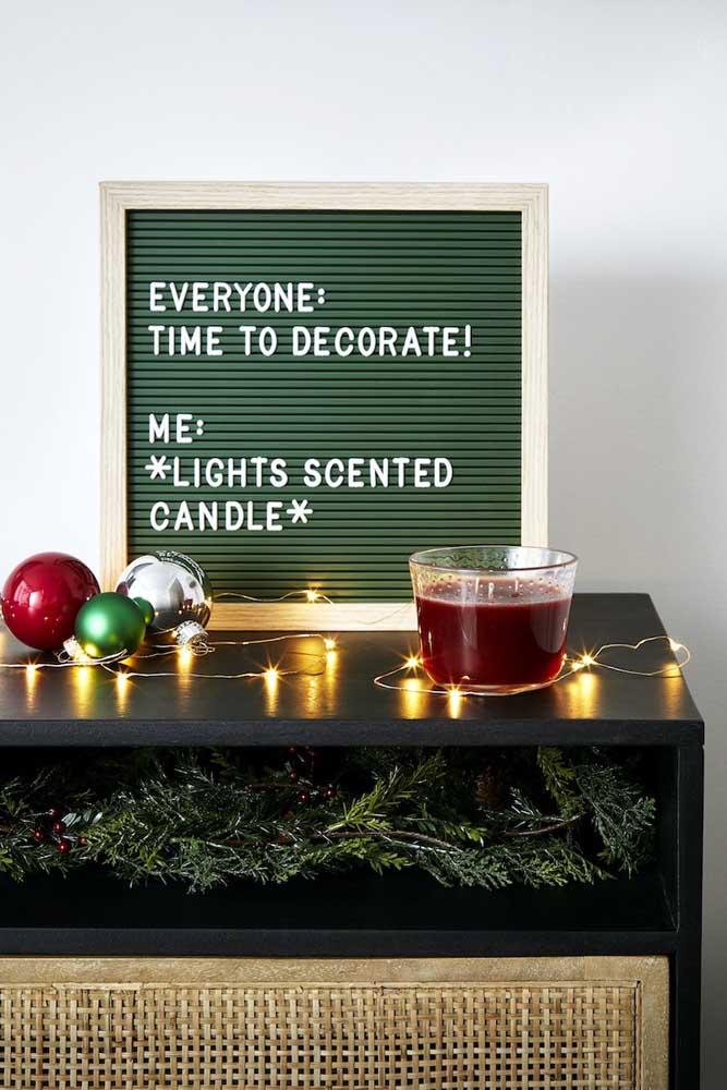 Sempre dá tempo para mais uma decoração, não é mesmo? Por isso, não deixe o natal passar em branco, acenda, ao menos, uma vela